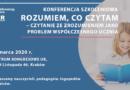 """Konferencja """"Rozumiem, co czytam. Czytanie ze zrozumieniem jako problem współczesnego ucznia"""" – 27.03.2020, Kraków"""