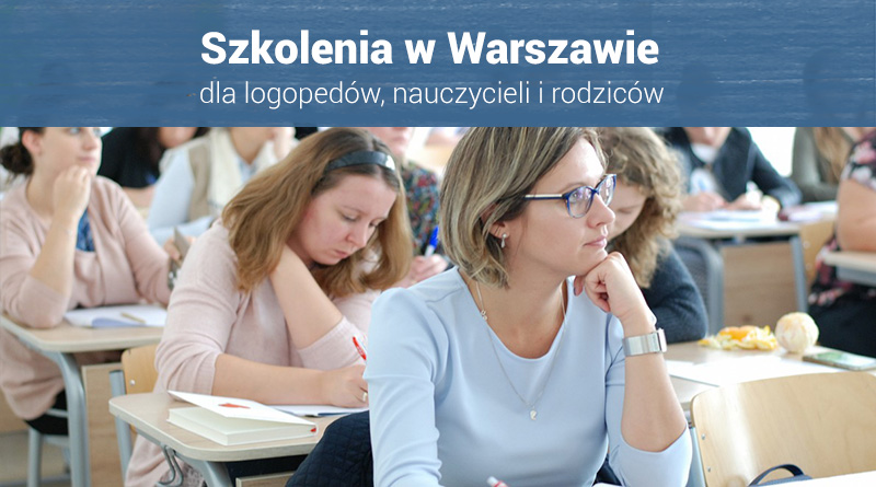 Szkolenia dla nauczycieli i logopedów: V Spotkania z Edukacją w Warszawie – 14.03.2020