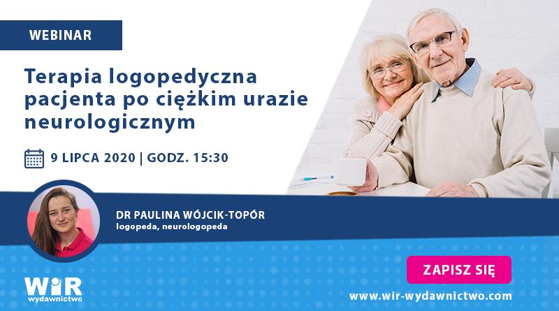 """WEBINAR: """"Terapia logopedyczna pacjenta po ciężkim urazie neurologicznym"""" – 09.07.2020"""