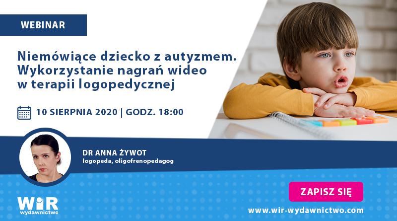 """WEBINAR: """"Niemówiące dziecko z autyzmem. Wykorzystanie nagrań wideo w terapii logopedycznej"""" – 10.08.2020"""