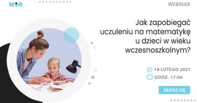 """WEBINAR: """"Jak zapobiegać uczuleniu na matematykę u dzieci w wieku wczesnoszkolnym?""""  – 18.02.2021"""