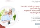 """CYKL WEBINARÓW: """"Terapia neurologopedyczna osób dorosłych. Wsparcie po incydencie neurologicznym"""" – marzec 2021"""