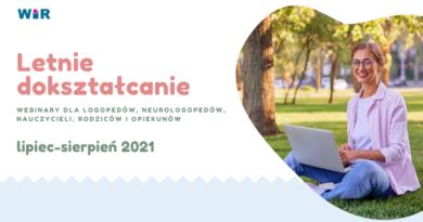"""""""Letnie dokształcanie"""" – webinary dla logopedów, neurologopedów, nauczycieli, rodziców i opiekunów"""