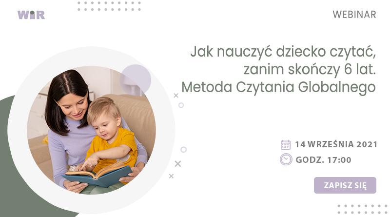 WEBINAR: Jak nauczyć dziecko czytać, zanim skończy 6 lat. Metoda Czytania Globalnego