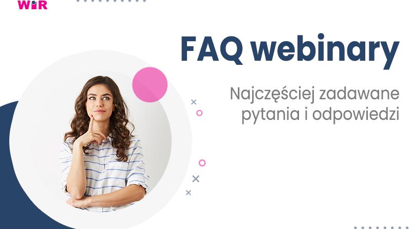 FAQ   Webinary – często zadawane pytania i odpowiedzi